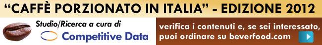 Ricerca di Mercato Studio Competitive Data - Il caffè porzionato capsule cialde monodose confezione Italia 2012